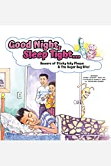 Good Night, Sleep Tight...: Beware of Sticky Icky Plaque & The Sugar Bug Bite! (The Hot S.P.I.T. Chronicles Book 1) Kindle Edition