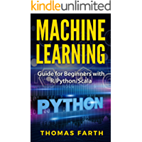 Machine Learning: Guide for Beginners with R/Python/Scala