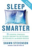 Sleep Smarter: 21 Essential Strategies to Sleep