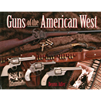 Guns of the American West (English Edition)