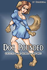 Dog Pounded: Collected Short Stories of Dog Pile Kindle Edition