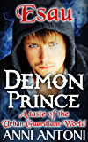 Esau Demon Prince: A Taste of the Urban Guardians World