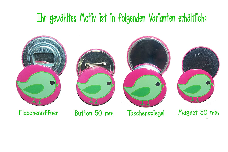 Button 50mm K/ühlschrankmagnet 50mm Flaschen/öffner 59mm Taschenspiegel 59mm Tanz auch mal aus der Reihe Varianten Spruch
