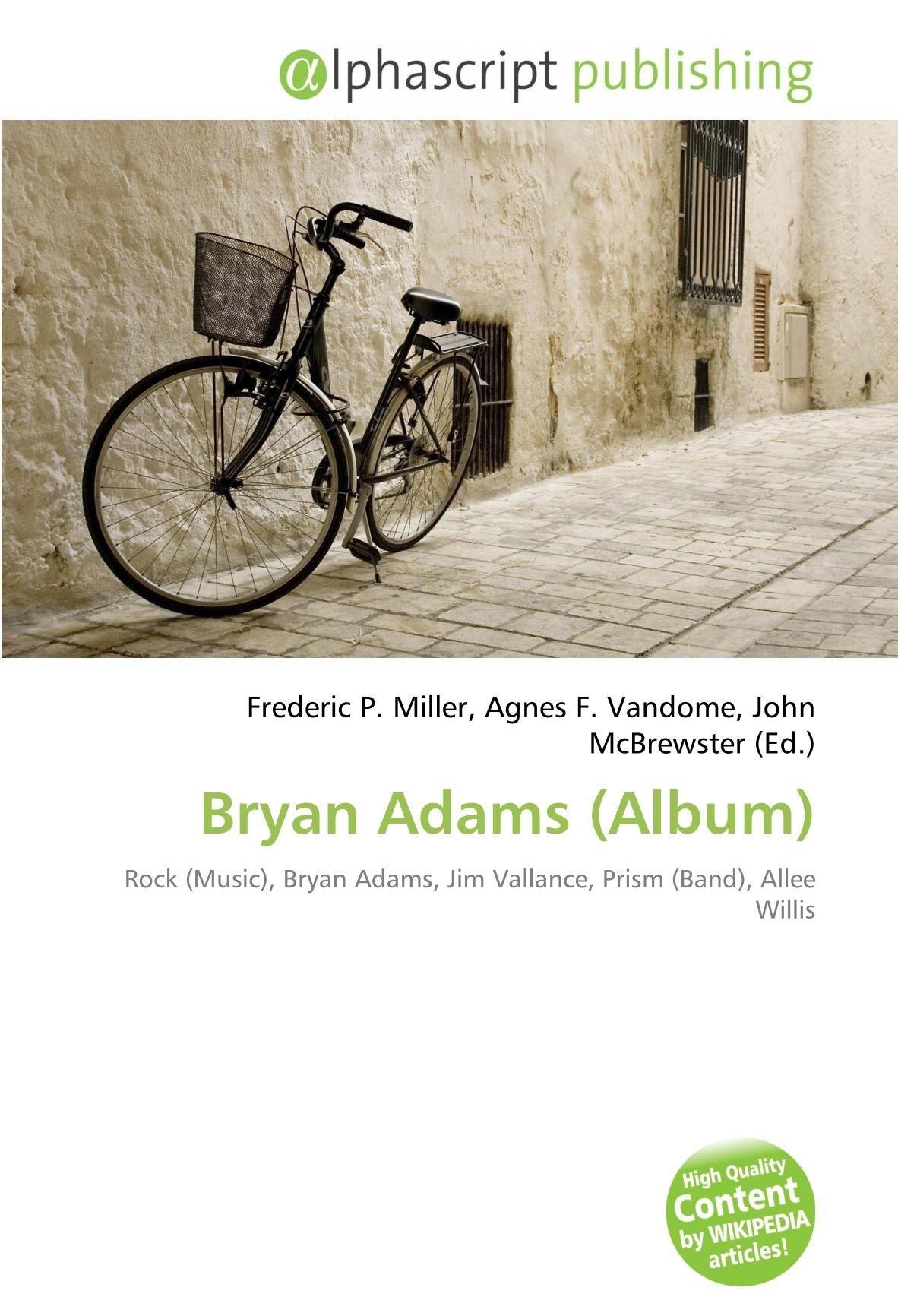Bryan Adams Album : Rock Music , Bryan Adams, Jim Vallance, Prism ...