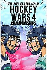 Hockey Wars 4: Championships (Hockey Wars Series) Kindle Edition