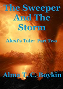 The Sweeper and the Storm (Alexi's Tale Book 2)