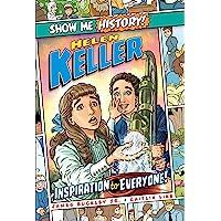 Helen Keller: Inspiration to Everyone! (Show Me History!)