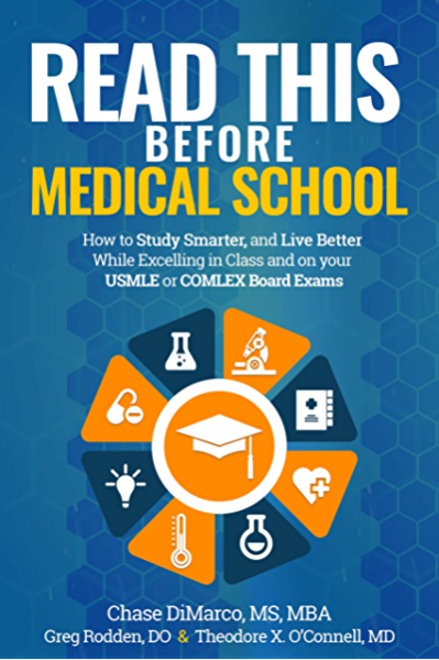 Amazon Com Read This Before Medical School How To Study Smarter And Live Better While Excelling In Class And On Your Usmle Or Comlex Board Exams Ebook Dimarco Chase O Connell Md Theodore X