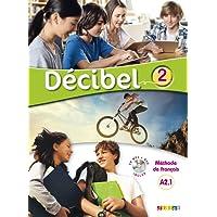 Français, Décibel 2 niveau A2.1 : Méthode de français (1DVD + 1 CD audio)