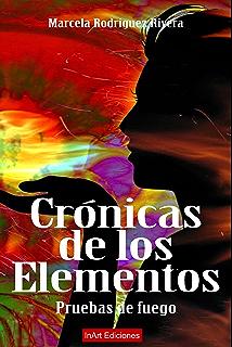 Crónicas de los elementos: Pruebas de fuego (Spanish Edition)