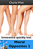 Moral Opposites 2: Innocence quickly lost