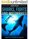 Sharks, Fights and Motorbikes