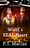 Wolff's SEAL Heart: The Wolff's Essence Is For Eternity (Wolff Dynasty Book 3)