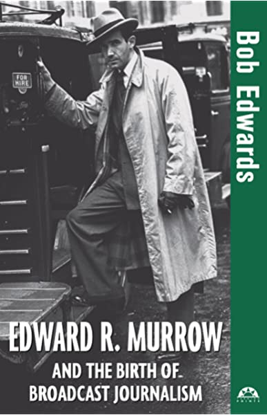Edward R Murrow And The Birth Of Broadcast Journalism Turning Points In History Edwards Bob 9780471477532 Amazon Com Books