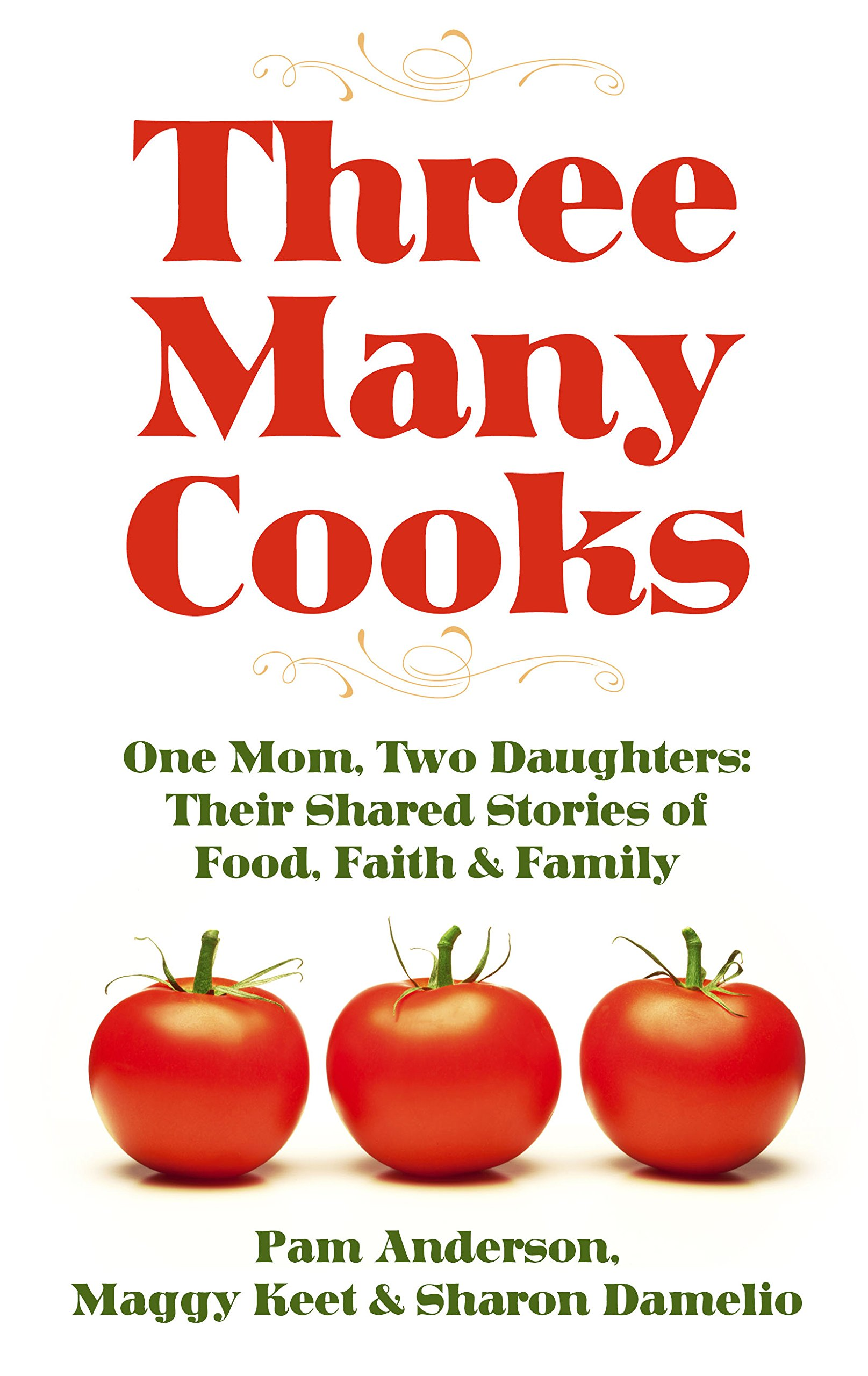 Download Three Many Cooks: One Mom, Two Daughters: Their Shared Stories of Food, Faith & Family (Thorndike Press Large Print Biographies and Memoirs) PDF