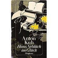 Hans Nebbich im Glück. Feuilleton, Essays und Publizistik. Neue Sammlung.