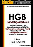 HGB – Handelsgesetzbuch mit Seehandelsrecht - E-Book - Stand: 17. April 2015 – zusätzlich mit Wertpapierhandelsgesetz und Wechselgesetz und Scheckgesetz und Publizitätsgesetz