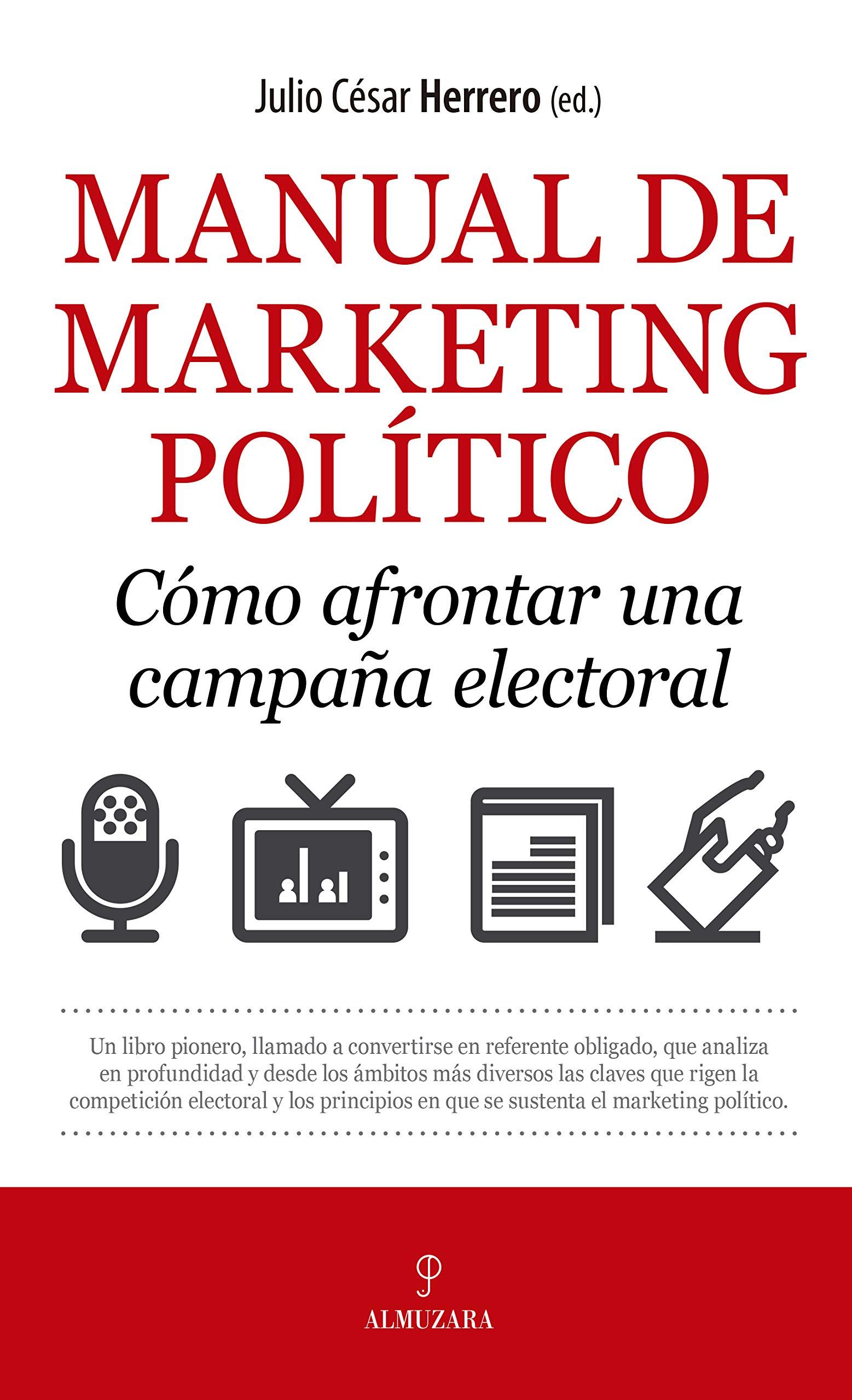 Manual de Marketing Político. Cómo Afrontar una campaña electoral ...