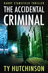 The Accidental Criminal (Darby Stansfield Thriller Book 1) Kindle Edition