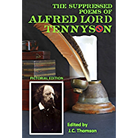 The Suppressed Poems of Alfred Lord Tennyson  (Illustrated Edition) (English Edition)