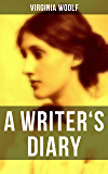 Virginia Woolf: A Writer's Diary: Events Recorded from 1918-1941