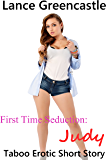 First Time Seductions - Judy: Taboo First Time Erotica