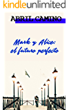 Mark y Alice: el futuro perfecto (Hermanos Sullivan nº 4)