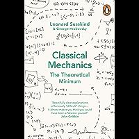Classical Mechanics: The Theoretical Minimum (Theoretical Minimum 1) (English Edition)
