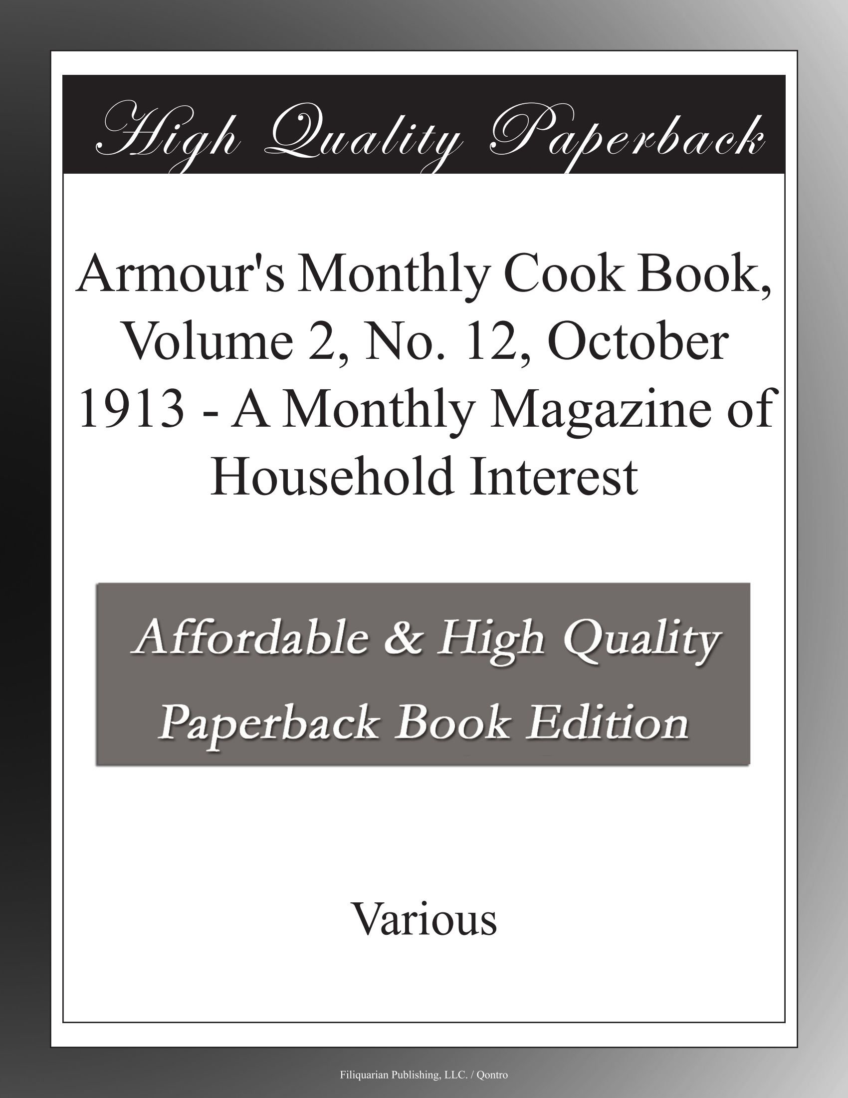 Armour's Monthly Cook Book, Volume 2, No. 12, October 1913 - A Monthly Magazine of Household Interest ebook