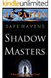 SAFE HAVENS: Shadow Masters (A Sean Havens Black Ops Novel Book 1)