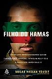 Filho do Hamas: Um relato impressionante sobre terrorismo, traição, intrigas e escolhas impensáveis.