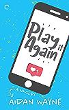 Play It Again: A Slow Burn Romance