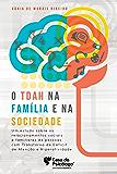 O TDAH na família e na sociedade : um estudo sobre os relacionamentos sociais e familiares de pessoas com transtorno de déficit de atenção e hiperatividade