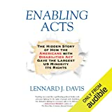 Enabling Acts: The Hidden Story of How the