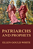 Patriarchs and Prophets: (Conflict of the Ages #1)