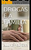 DROGAS E A FAMÍLIA