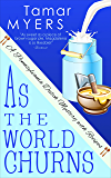 As the World Churns (An Amish Bed and Breakfast Mystery with Recipes Book 16)
