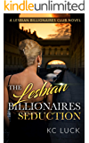 The Lesbian Billionaires Seduction (TLBC 2)