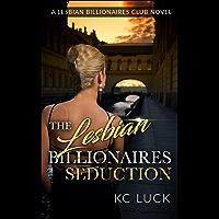 The Lesbian Billionaires Seduction (TLBC 2) (English Edition)