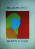 HUNTINGTONS DISEASE...DESTROYED MY FUTURE