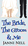The Bride, The Groom and Me (Sassy Chance Trilogy Book 1)
