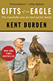 Gifts of an Eagle: The Remarkable Story of a Bird and Her Family