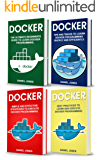 Docker: 4 books in 1- Beginner's Guide+ Tips and Tricks+ Simple and Effective Strategies+ Best Practices (English Edition)