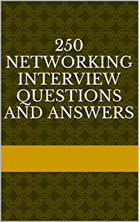 250 networking interview questions and answers - Network Engineer Interview Questions And Answers
