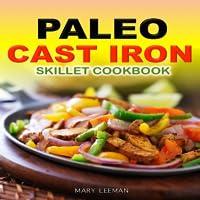 The Paleo Cast Iron Skillet