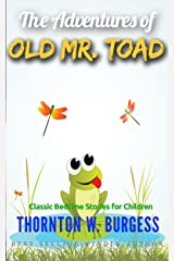 The Adventures of Old Mr. Toad: Classic Bedtime Stories for Children (Illustrated) Kindle Edition