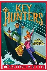 The Titanic Treasure (Key Hunters #5) Kindle Edition