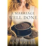 A Marriage Well Done: Red Mountain Prequel (Red Mountain Chronicles)