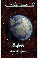 Before (A Team Vergate Novella Book 0) Kindle Edition