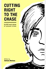 Cutting Right to the Chase Vol.1: 6x1000 word stories of unusual crimes (Chase Williams Cozy Mysteries) Kindle Edition